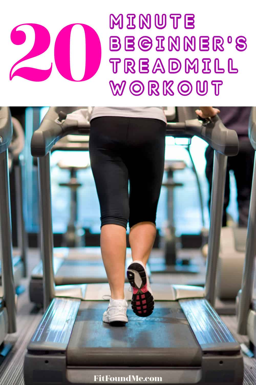 woman on treadmill with overlay 20 minute beginner's treadmill workout
