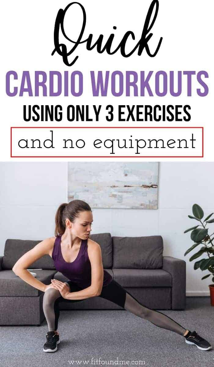 No equipment cardio workout at home using only 3 exercises. Keep it simple and it is easier to get your workout done. You will lose weight when you do this workout 3 times a week. #cardioworkout #cardio #loseweight #burnfat #healthyliving #fatburning #workoutsathome #beginnerworkouts via @fitfoundme